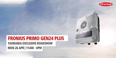 Primo GEN24 PLUS Product Launch - Tasmania tickets