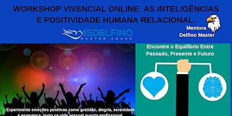 Work. Vivencial Online – As Inteligências e Positividade Humana Relacional bilhetes