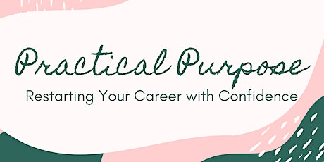 Practical Purpose: Restarting Your Career with Confidence tickets