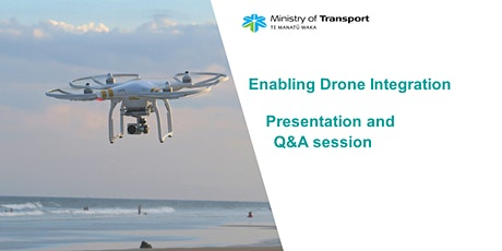 Enabling Drone Integration - Presentation and Q&A (Christchurch) tickets