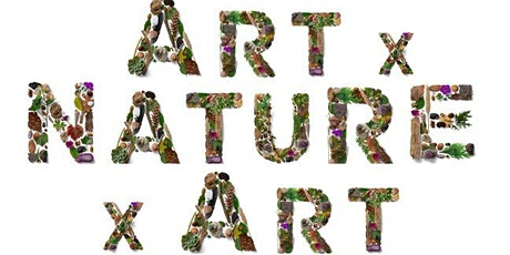 Art x Nature x Art tickets