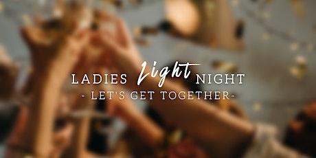 Ladies LIGHT night! tickets