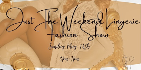 Just The Weekend Lingerie Fashion Show tickets