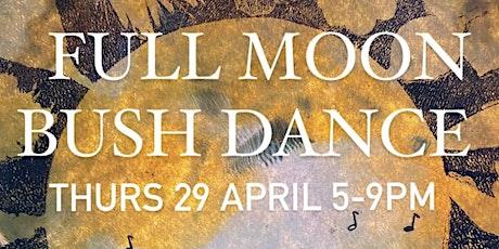 Copy of FULL MOON BUSH DANCE tickets