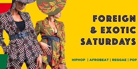 EXOTIC & FOREIGN SATURDAYS tickets