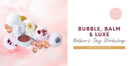 Bubble, Balm & Luxe - Indulgent workshop tickets