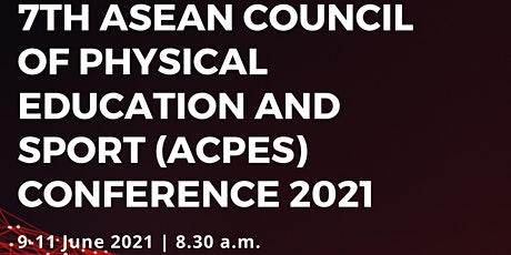 7th ASEAN Council of Physical Education and Sport (ACPES) Conference tickets