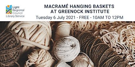 Macramé Hanging Baskets  @ the Greenock Institute tickets