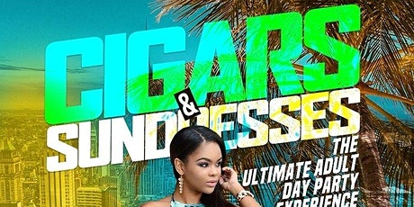 Cigars & Sundresses - Ultimate Adult Day-Party Experience tickets