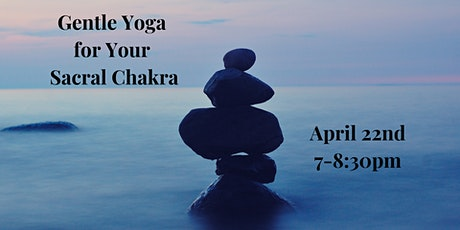 Gentle Yoga for Your Sacral Chakra tickets
