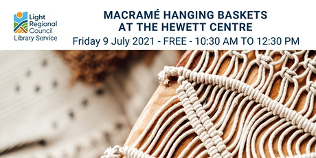Macramé Hanging Baskets  @ the Hewett Centre tickets