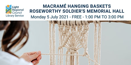 Macramé Hanging Baskets  @ Roseworthy Soldier's Memorial Hall tickets