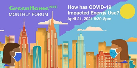 GreenHomeNYC Monthly Forum - How Has COVID-19 Impacted Energy Use? tickets