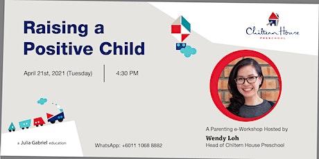 Raising a Positive Child (Parenting e-Workshop) tickets
