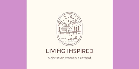 Living Inspired: A Christian Women's Retreat tickets