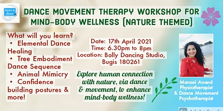 Dance Movement Therapy Workshop for Mind-Body Wellness (Nature Themed) tickets