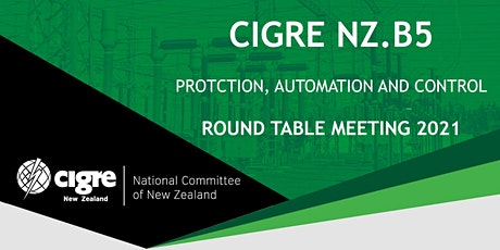 Cigre NZ.B5 Round Table Discussion 2021 tickets