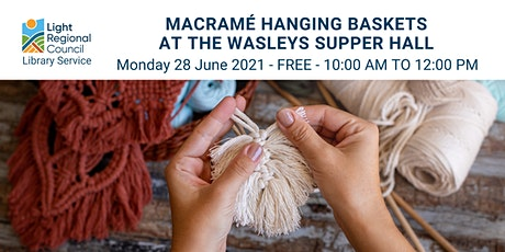 Macramé Hanging Baskets  @ Wasleys Supper Hall tickets