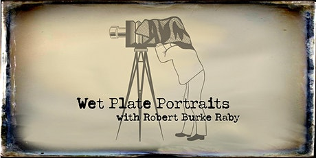 Wet Plate Portraits with Robert Burke Raby tickets