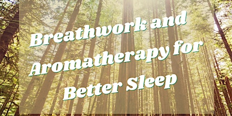 Breathwork and Aromatherapy for Better Sleep tickets