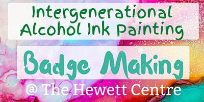 Intergenerational Ink Painting and Badge Making @ The Hewett Centre