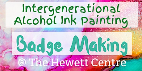 Intergenerational Ink Painting and Badge Making @ The Hewett Centre tickets