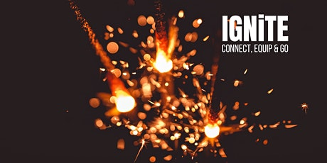 IGNiTE: Connect, Equip & Go (2 May) tickets