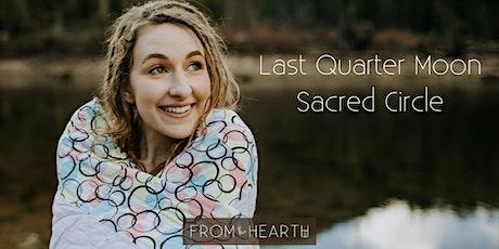 Last Quarter Moon Sacred Circle tickets