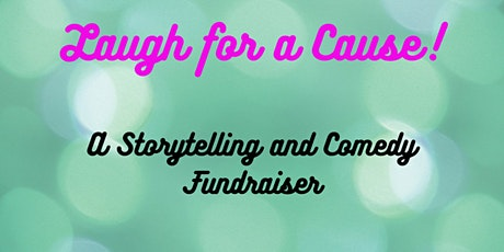 Laugh for a Cause - A Storytelling and Comedy Fundraiser tickets