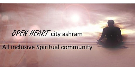 OPEN HEART City Ashram -Lets grow together tickets