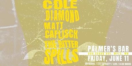 Cole Diamond, Matt Caflisch and The Bitter Spills tickets