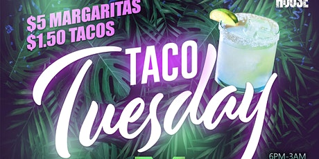 TACO TUESDAY AT THE MANSION ($5 Margaritas + $1.50 Tacos) + DJs tickets