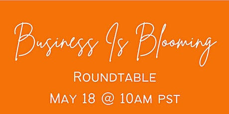 Business Is Blooming Roundtable tickets