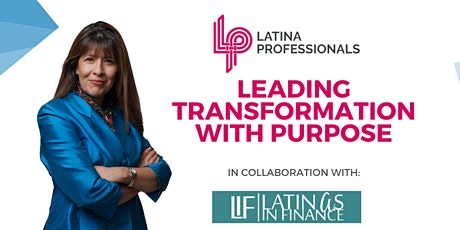 "Latina Professionals ""Leading Transformation with Purpose"" Virtual Event tickets"