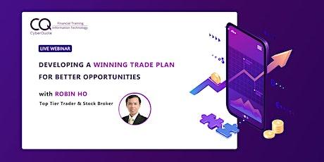 Developing a Winning Trade Plan for Better Market Opportunities tickets