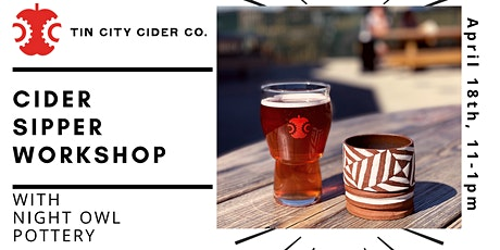 Cider Sipper Workshop at Tin City Cider with Night Owl Pottery tickets