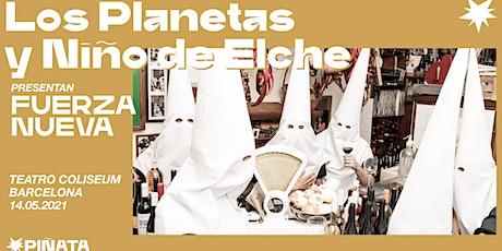 NUEVA FECHA! LOS PLANETAS y NIÑO DE ELCHE Presentan FUERZA NUEVA entradas
