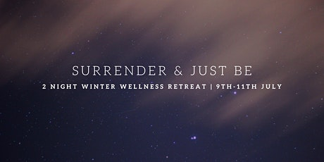 Surrender & Just Be ~ Weekend Retreat tickets
