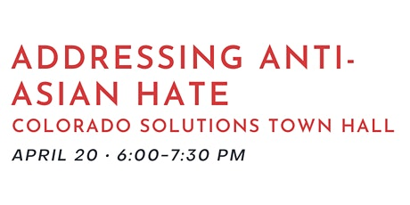 Addressing Anti-Asian Hate: Colorado Solutions Town Hall 2 tickets