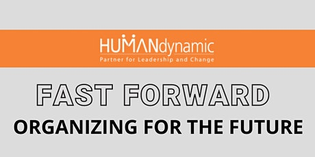 Fast Forward: Organizing for the Future tickets