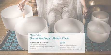 Mother's Day Sound Healing & Mother Circle (Mothers only) tickets