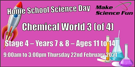 Home School Science Day  Chemical World 3 (of 4) - Stage 4 – Years 7 and 8 tickets