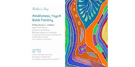 Mother's Day: Parent and Child Batik Painting, Mindfulness & Yoga tickets