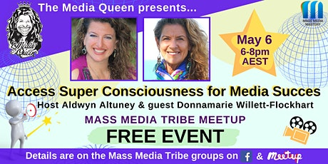 Access Super Consciousness for Media Success - Mass Media Tribe Meetup tickets