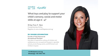 #Expertchat: What toys and play to support your child's skills at age 0-4? tickets