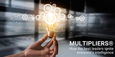 Complimentary Webinar: Multipliers®: How the Best Leaders Ignite Everyone's tickets