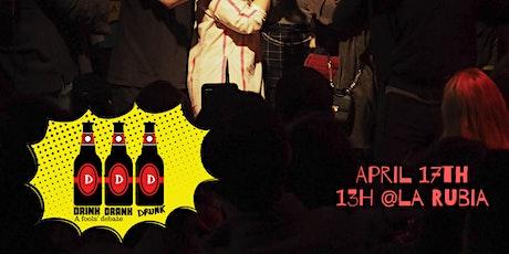 Drink Drank Drunk!  LIVE! April 17th @ La Rubia entradas