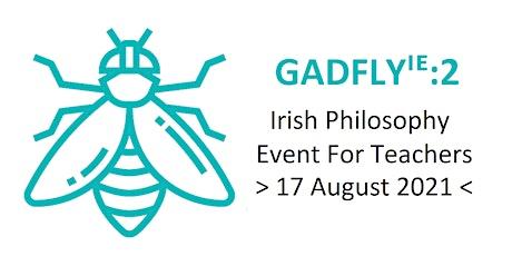 GADFLYᴵᴱ2  - The Irish Philosophy Teaching Event tickets