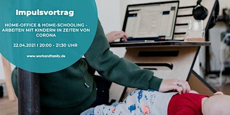 Home-Schooling & Home-Office - Arbeiten mit Kindern in Zeiten von Corona Tickets