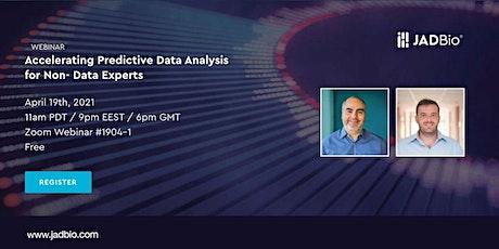 WEBINAR: Accelerating Predictive Data Analysis for Non- Data Experts tickets